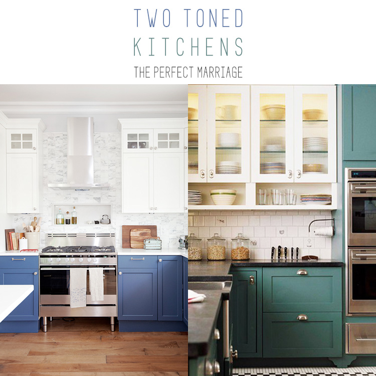 Two Toned Kitchens The Perfect Marriage The Cottage Market