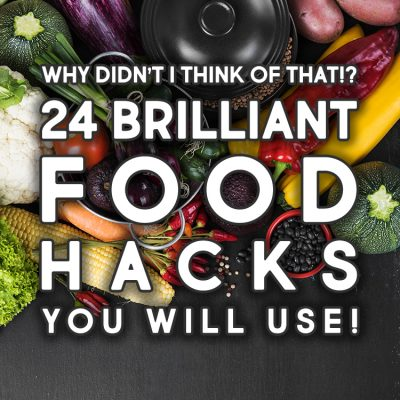 Why Didn't I Think Of That? 24 Brilliant Food Hacks You Will Use!