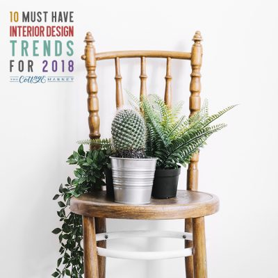 10 Must Have Interior Design Trends for 2018