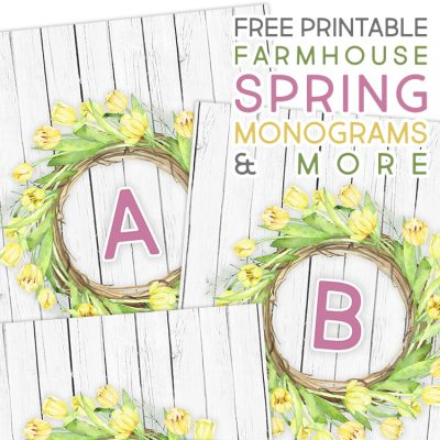 Free Printable Farmhouse Spring Monograms and More!