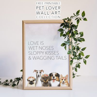 Free Printable Pet Lover Wall Art Collection