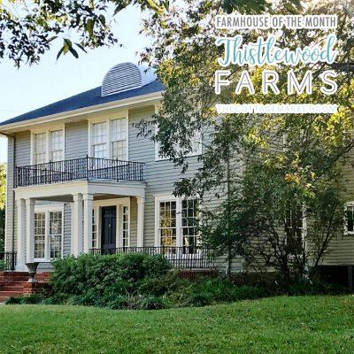 Farmhouse Of The Month Thistlewood Farms Home Tour