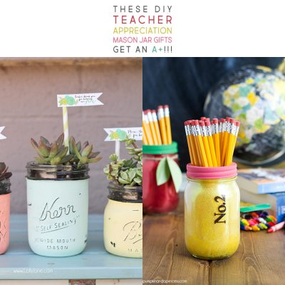 These DIY Teacher Appreciation Mason Jar Gifts Get An A+!!!