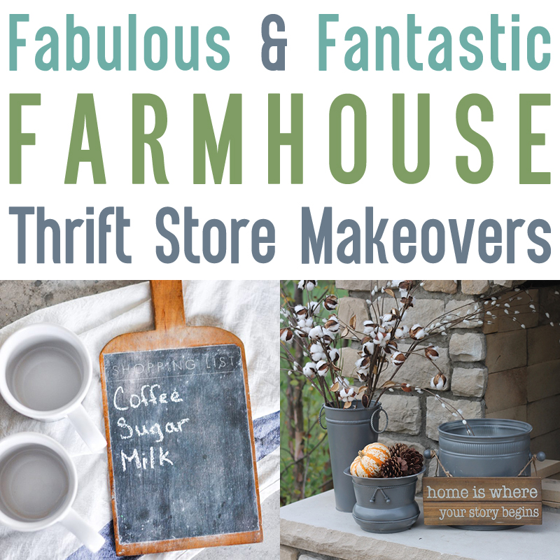 Fabulous & Fantastic Farmhouse Thrift Store Projects & Makeovers