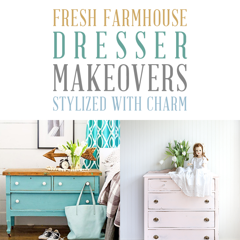These farmhouse dresser makeovers are stylized with charm.