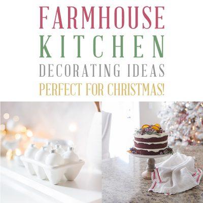 Farmhouse Kitchen Decorating Ideas Perfect For Christmas!