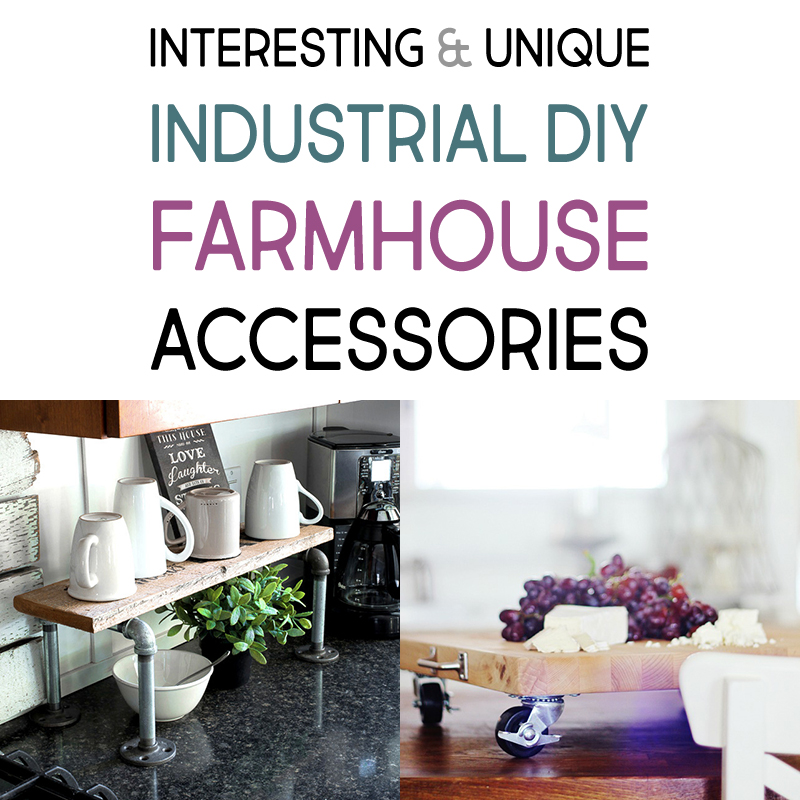 Interesting And Unique Industrial Diy Farmhouse Accessories The Cottage Market