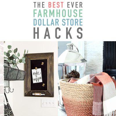 The Best Ever Farmhouse Dollar Store Hacks