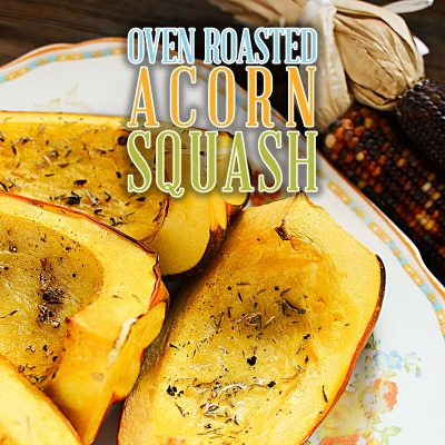 Oven Roasted Acorn Squash … The Perfect Side