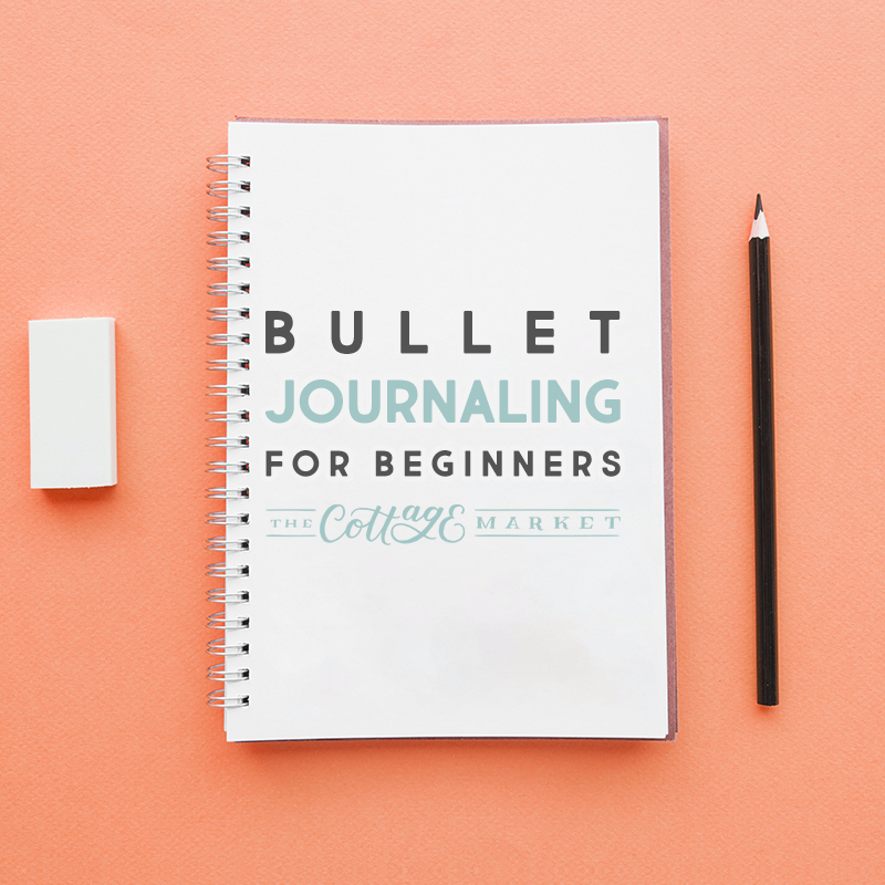 Bullet Journaling For Beginners With Free Printable The Cottage Market
