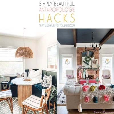 Simply Brilliant Anthropologie Hacks That Add Fun To Your Decor