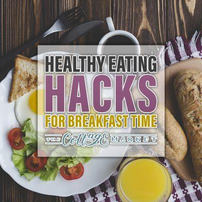 Healthy Eating Hacks for Breakfast Time