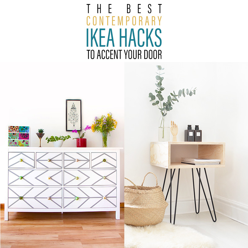 The Best Contemporary IKEA Hacks To Accent Your Decor. You are going to love this collection of Contemporary DIY Creations that will add style to your home!