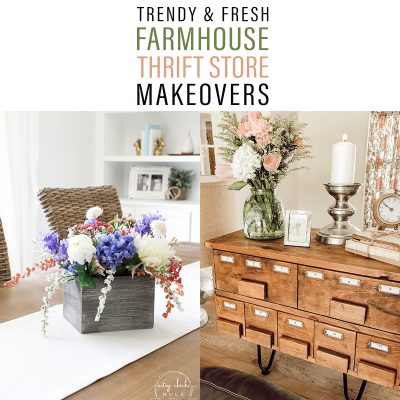 Trendy and Fresh Farmhouse Thrift Store Makeovers