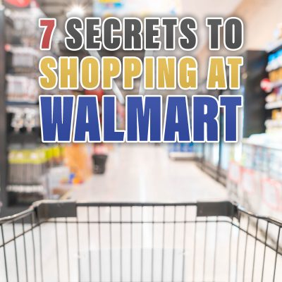 7 Secrets for Shopping at Walmart