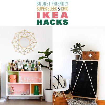Budget Friendly Super Sleek and Chic IKEA Hacks