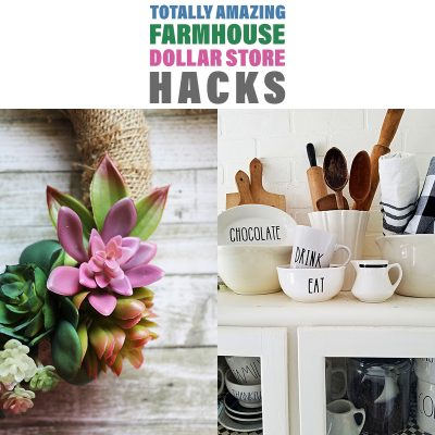 Totally Amazing Farmhouse Dollar Store Hacks