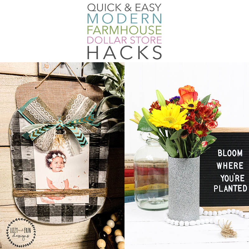 Quick And Easy Modern Farmhouse Dollar Store Hacks The Cottage Market