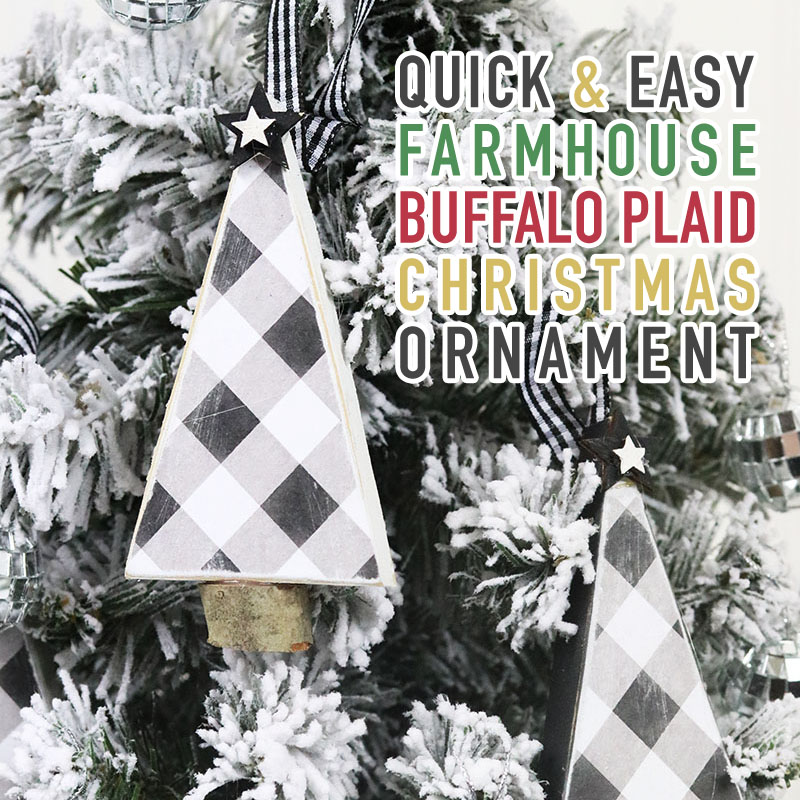 Quick And Easy Farmhouse Buffalo Plaid Christmas Ornament The Cottage Market