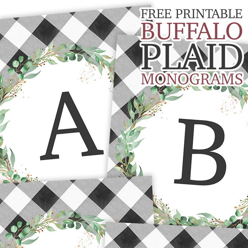 Free Printable Buffalo Plaid Monograms are just waiting for you to create something amazing with!  Maybe frame them? Make a Farmhouse Banner?