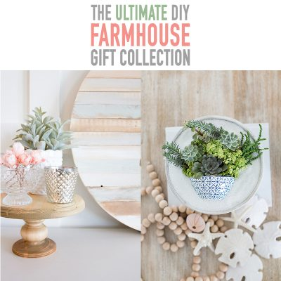 The Ultimate DIY Farmhouse Gift Collection