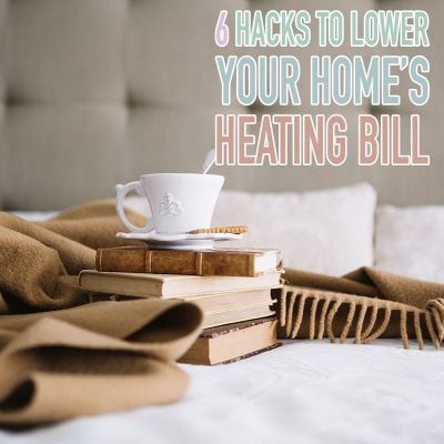 6 Hacks to Lower Your Home's Heating Bill