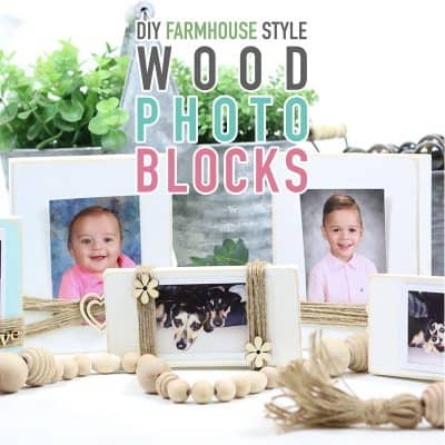 DIY Farmhouse Style Wood Photo Blocks
