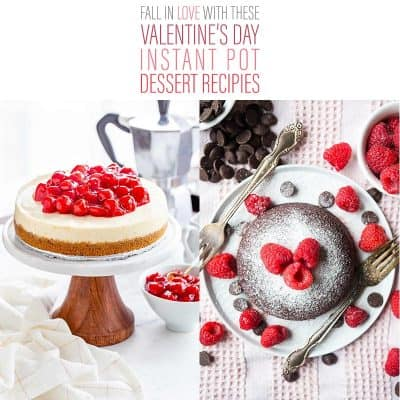 Fall In Love With These Valentine's Day Instant Pot Dessert Recipes