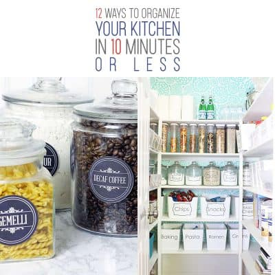 12 Ways to Organize Your Kitchen in 10 Minutes or Less
