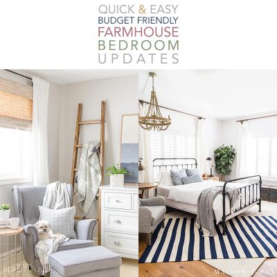 Quick and Easy Budget Friendly Farmhouse Bedroom Updates