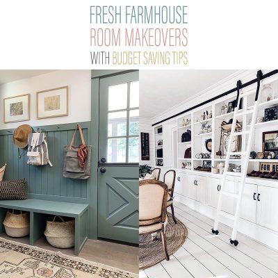 Fresh Farmhouse Room Makeovers with Budget Saving Tips