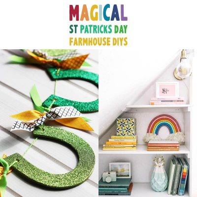 Magical St. Patrick's Day Farmhouse DIYS