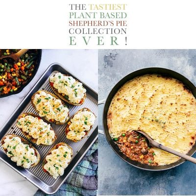 The Tastiest Plant Based Shepherd's Pie Collection EVER!