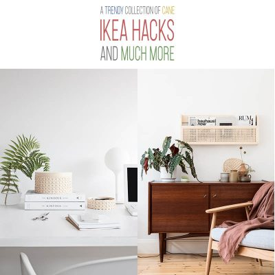 A Trendy Collection of Cane IKEA Hacks and Much More!