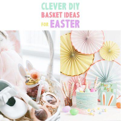 Clever DIY Basket Ideas For Easter