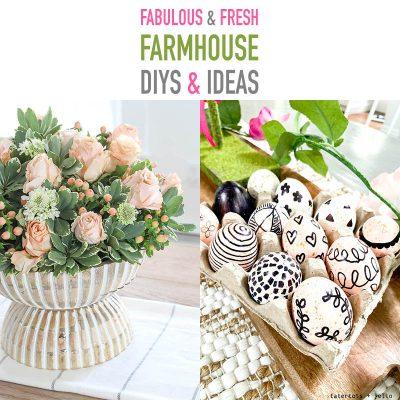 Fabulous and Fresh Farmhouse DIYS and Ideas