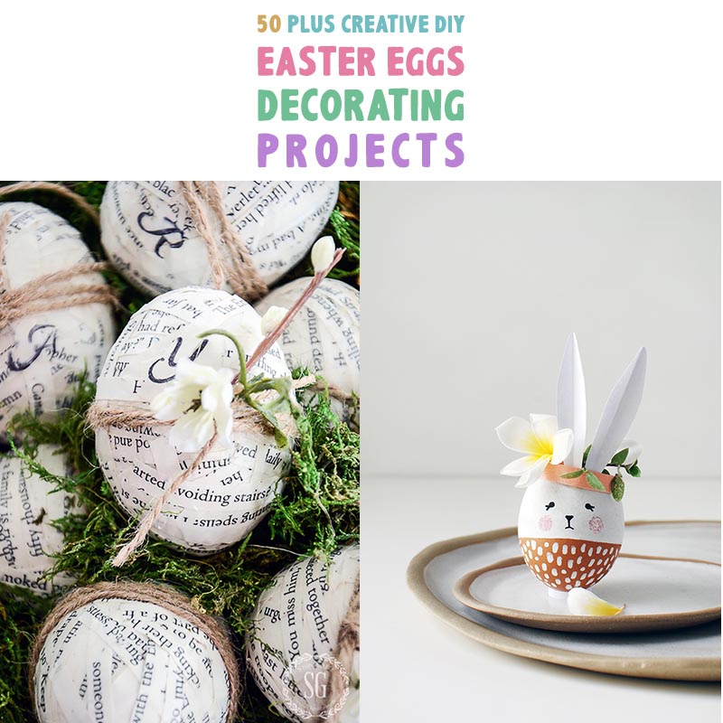 50 Plus Creative Diy Easter Egg Decorating Projects The Cottage Market