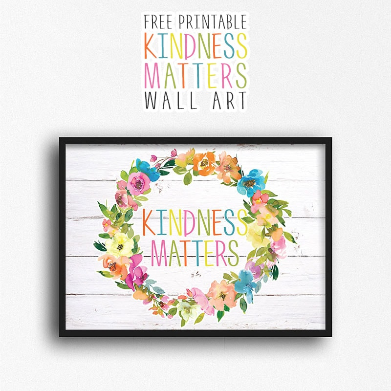 This Free Printable Kindness Matters Wall Art will help you sprinkle some smiles around and your own heart felt Kindness to everyone!