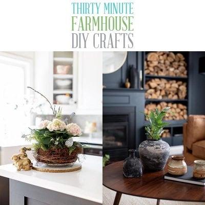 Thirty Minute Farmhouse DIY Crafts