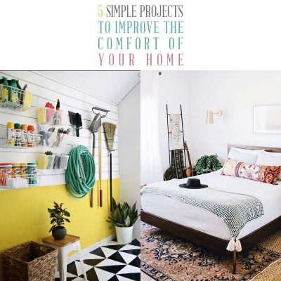 5 Simple Yet Productive Projects to Improve the Comfort of Your Home