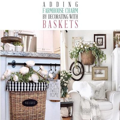 Adding Farmhouse Charm by Decorating With Baskets
