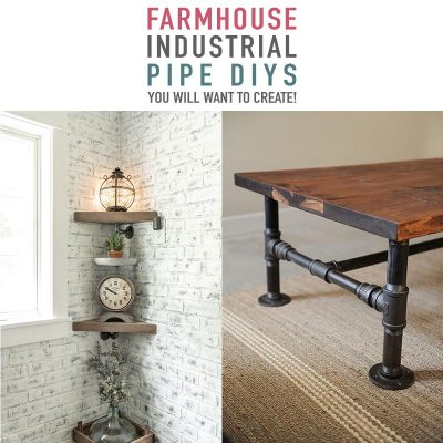 Farmhouse Industrial Pipe DIYS!