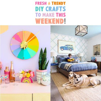 Fresh and Trendy DIY Crafts To Make This Weekend