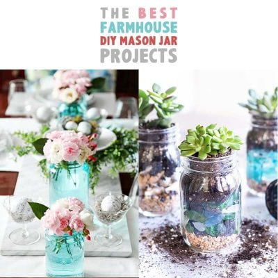 The Best Farmhouse DIY Mason Jar Projects