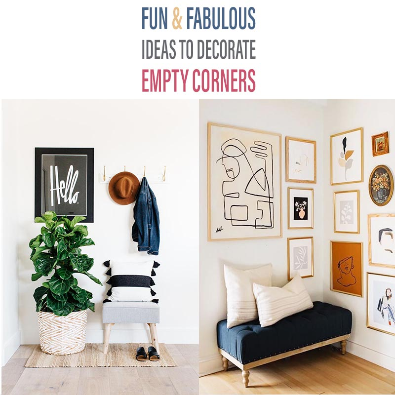 Time to check out some Fun and Fabulous Ideas To Decorate Empty Corners.  You won't believe how much you can do with an empty corner in any room!  Come be inspired!