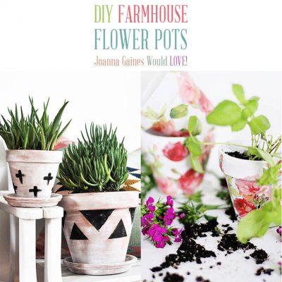 DIY Farmhouse Flower Pots Joanna Gaines Would Love!!!!