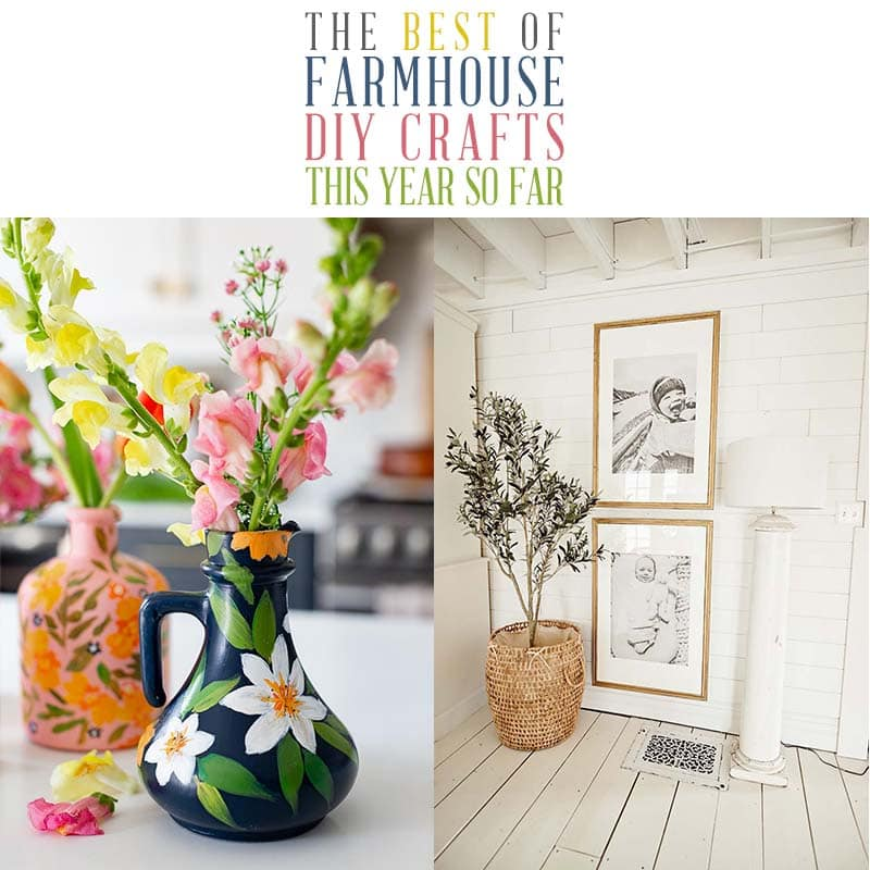 It's time to check out the Best Farmhouse DIY Crafts of this year so far!  You are in for a treat for sure!