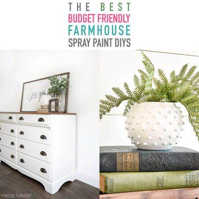 The Best Budget Friendly Farmhouse Spray Paint DIYS