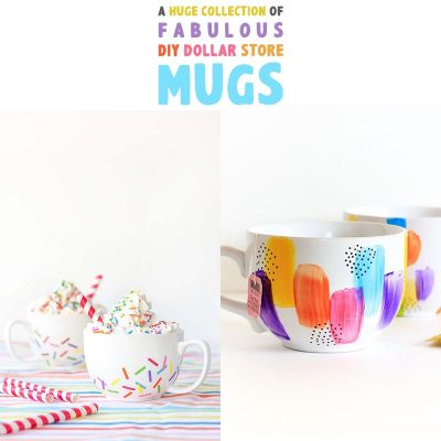 A Huge Collection of Fabulous DIY Dollar Store Mugs