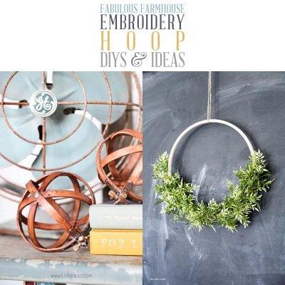 Fabulous Farmhouse Embroidery Hoop DIYS and Ideas